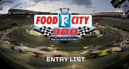 Food City 300 Entry List