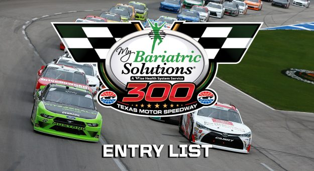 My Bariatric Solutions 300 Entry List Texas Motor