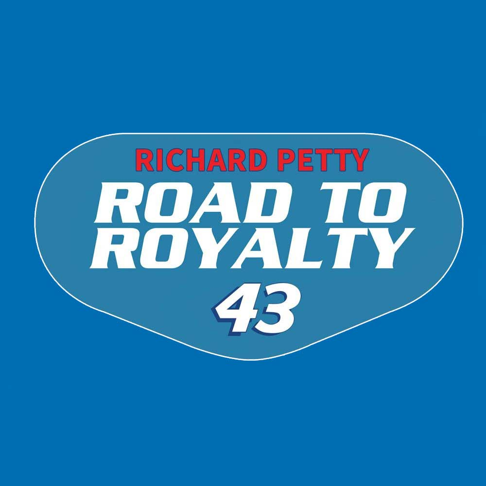 Richard Petty Road To Royalty